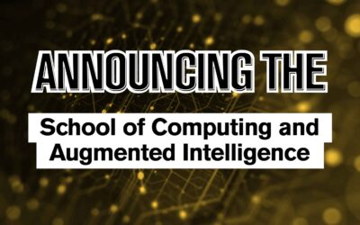 Announcing the School of Computing and Augmented Intelligence